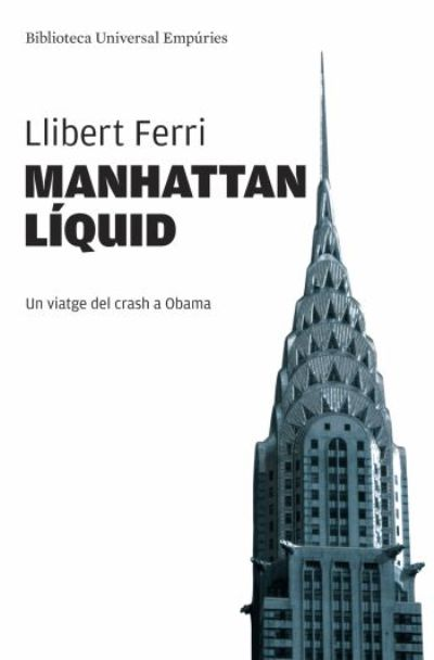 Manhattan líquid. Un viatge del crash a Obama