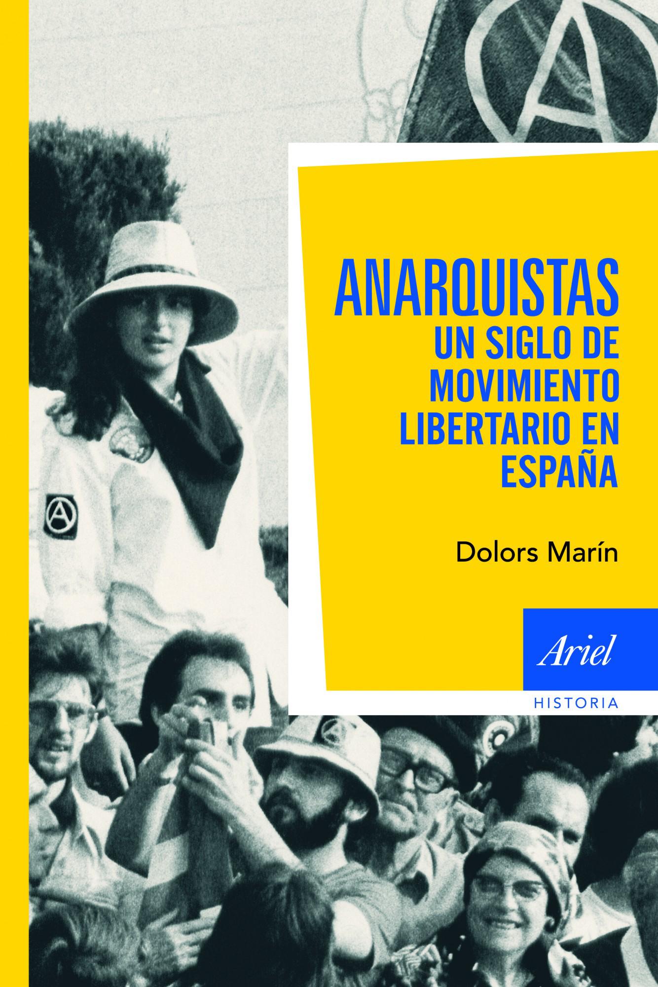 Anarquistas. Un siglo de movimiento libertario en España