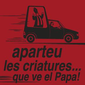 Aparteu les criatures… que ve el Papa!!!